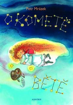 Kniha: O kometě Bětě - Petr Mrázek