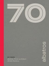Albatros: 70 let na křídlech dětské literatury