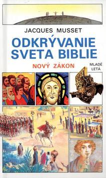 Odkrývanie sveta biblie - Nový zákon