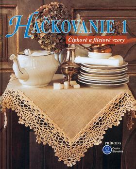 Kniha: Háčkovanie 1 - Čipkové a filetové vzorykolektív autorov