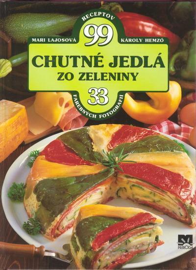 Chutné jedlá zo zeleniny - 99 receptov