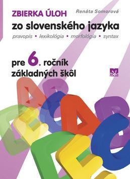 Kniha: Zbierka úloh zo slovenského jazyka 6. ročníkkolektív autorov