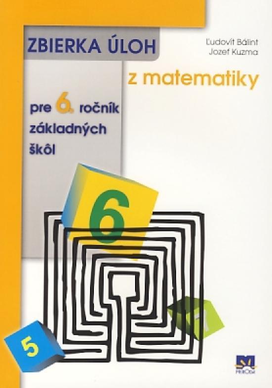 Zbierka úloh z matematiky pre 6. ročník základných škôl - 2. aktualizované vydanie