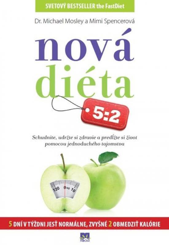 Kniha: Nová diéta 5:2 - Mosley - Mimi Spencerová Michael