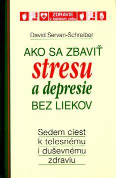 Ako sa zbaviť stresu a depresie bez liekov