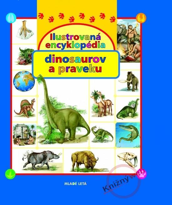 Ilustrovaná encyklopédia dinosaurov a praveku