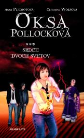 Oksa Pollocková - Srdce dvoch svetov - 3. kniha