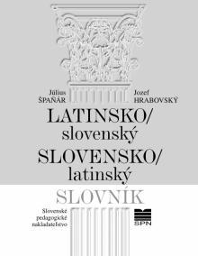 Latinsko- slovenský/ slovenský- latinský slovník - 8. vydanie