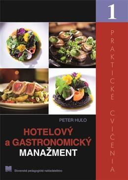 Kniha: Hotelový a gastronomický manažment – Praktické cvičenia 1 - Peter Huľo