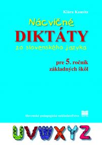 Nácvičné diktáty zo slovenského jazyka pre 5. ročník ZŠ