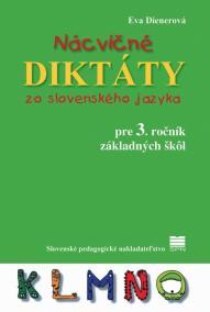 Nácvičné diktáty zo slovenského jazyka pre 3. ročník ZŠ