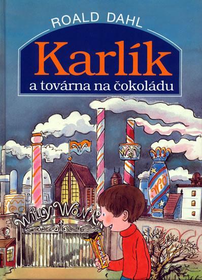 Kniha: Karlík a továrna na čokoládu - Dahl Roald