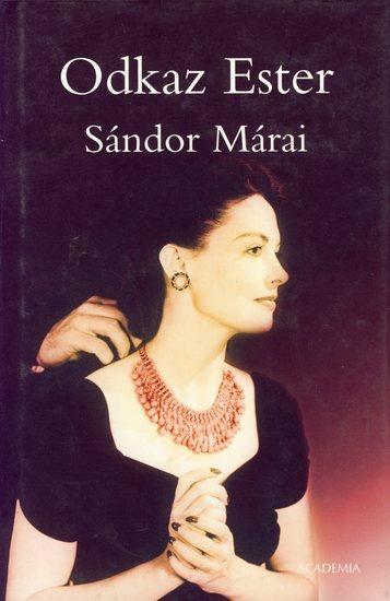 Kniha: Odkaz Ester - Márai Sándor