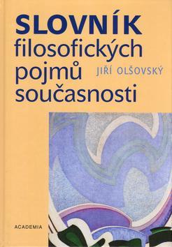 Kniha: Slovník filosofických pojmů současnosti - Jiří Olšovský
