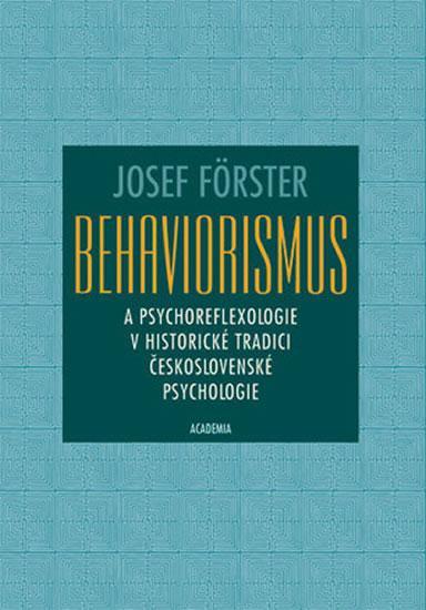Behaviorismus a psychoreflexologie v historické tradici československé psychologie