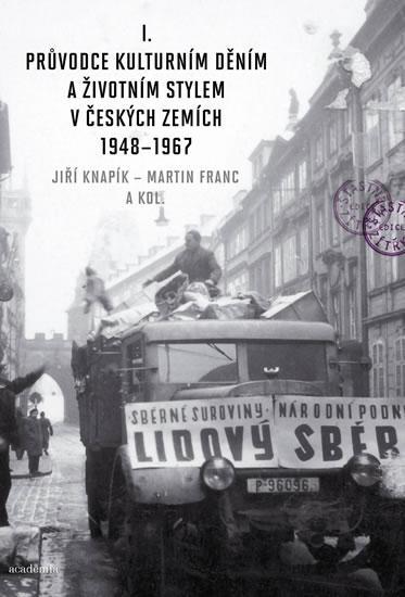 Kniha: Průvodce kulturním děním...1948-1967 - Knapík, Martin Franc Jiří