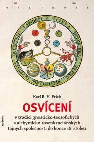 Osvícení v tradici gnosticko-teosofických a alchymicko-rosenkruciánských tajných společností do konce 18. století