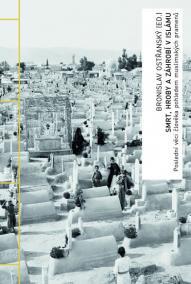 Smrt, hroby a záhrobí v islámu - Poslední věci člověka pohledem muslimských pramenů