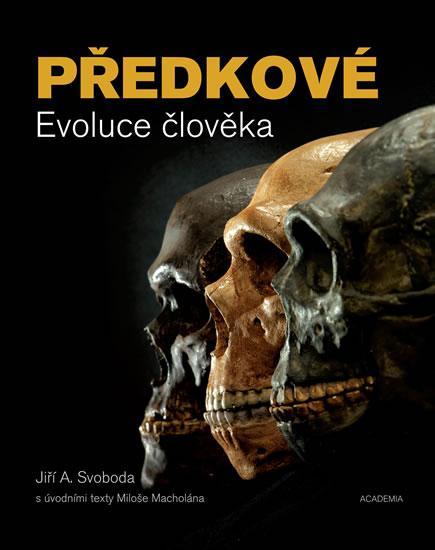 Kniha: Předkové - Evoluce člověka - A. Svoboda Jiří