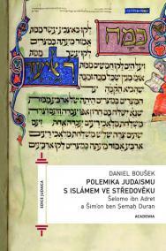 Polemika judaismu s islámem ve středověku /Šelomo ibn Adret a Šimon ben Cemach Duran