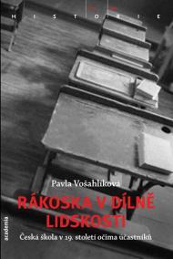 Rákoska v dílně lidskosti - Česká škola v 19. století očima účastníků