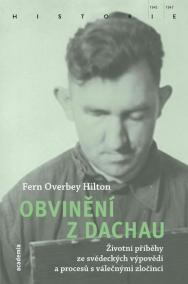 Obvinění z Dachau - Životní příběhy ze s