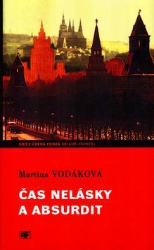 Kniha: Čas nelásky a absurdit - Vodáková Martina
