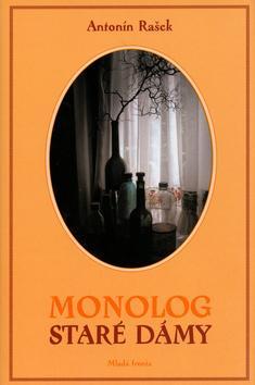 Kniha: Monolog staré dámy - Antonín Rašek