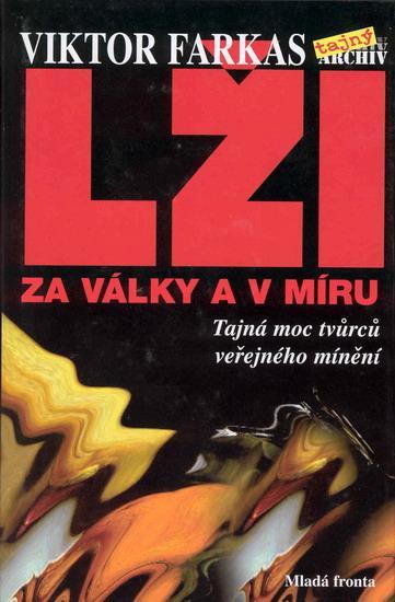 Kniha: Lži za války a v míru - Farkas Viktor