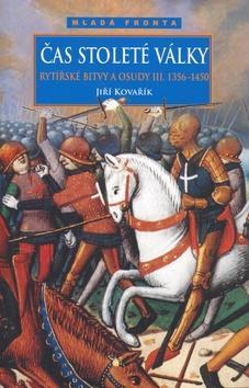 Čas stoleté války - Rytířské bitvy a osudy III. (1356-1456)