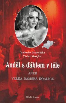 Kniha: Anděl s ďáblem v těle - Drahoslav Makovička