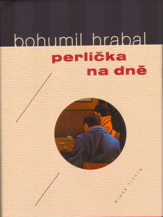 Kniha: Perlička na dně - Hrabal Bohumil