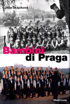 Bambini di Praga - výsluní a stíny