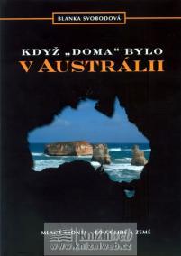 """Když """"doma"""" bylo v Austrálii"""