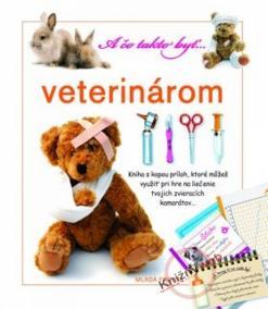 A čo takto byť…… veterinárom