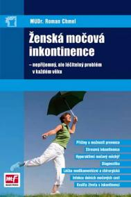 Ženská močová inkontinence - nepříjemný, ale léčitelný problém v každém věku