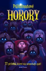 Půlminutové horory - 72 příběhů, které vás nenechají spát