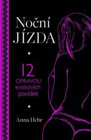 Noční jízda - 12 opravdu erotických povídek