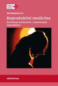Reprodukční medicína - Současné možnosti v asistované reprodukci