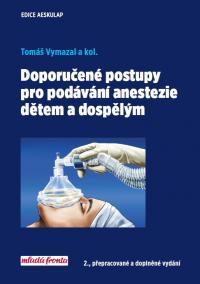 Doporučené postupy pro podávání anestezie dětem a dospělým - 2.vydání