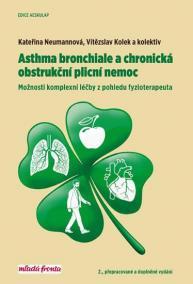 Asthma bronchiale a chronická obstrukční plicní nemoc - Možnosti komplexní léčby z pohledu fyzioterapeuta