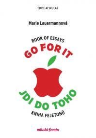 Go for it / Jdi do toho - Book of Essays