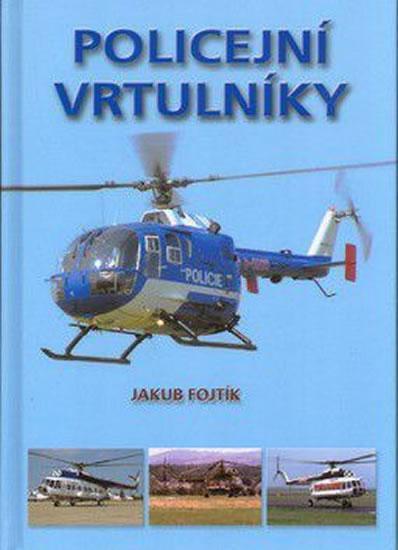 Kniha: Policejní vrtulníky - Fojtík Jakub