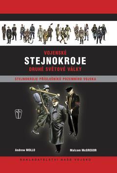 Kniha: Vojenské stejnokroje druhé světové války - Pozemní vojsko - Mollo, Malcom McGregor Andrew