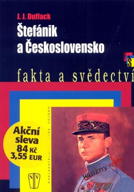 Kniha: Štefánik a Československo - Duffack J. J.
