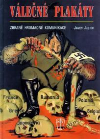 Válečné plakáty - Zbraně hromadné komunikace