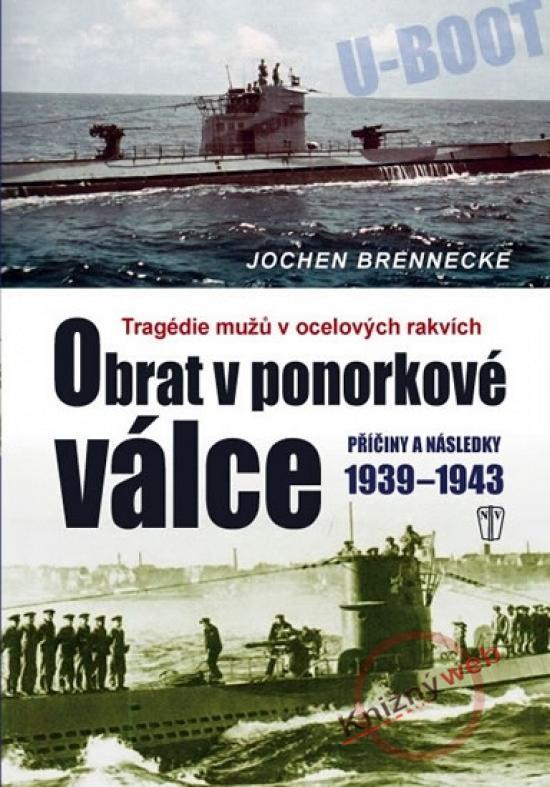 Obrat v ponorkové válce – Příčiny a následky 1939–1945