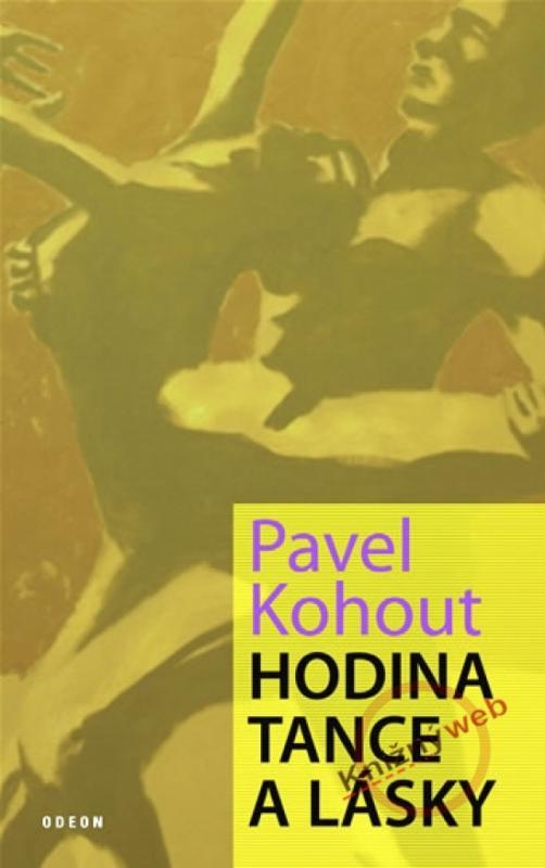 Kniha: Hodina tance a lásky - Kohout Pavel