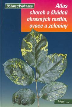 Atlas chorob, škůdců okrasných rostlin...