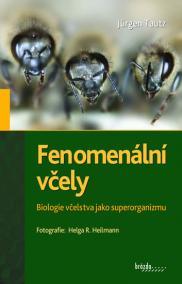 Fenomenální včely - Biologie včelstva jako superorganizmu - 3.vydání